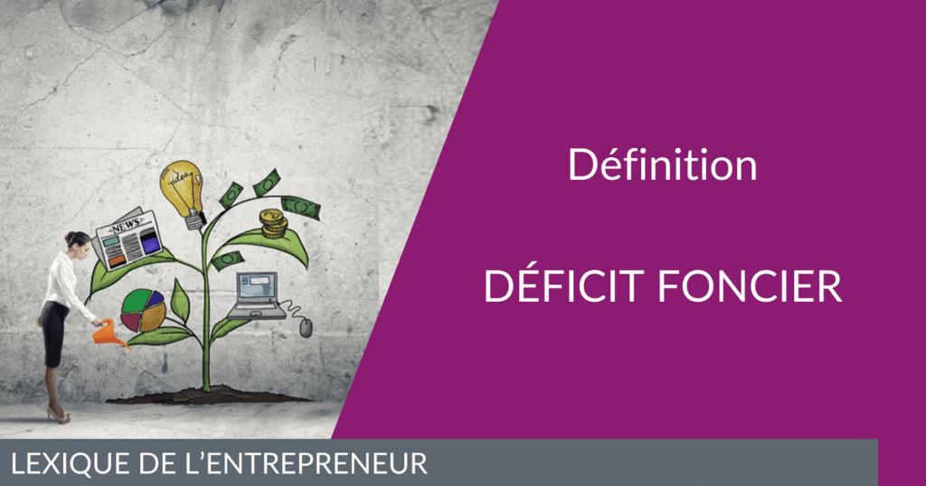 Qu'est-ce que le déficit foncier ?